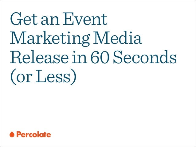Get an Event Marketing Media Release in 60 Seconds (or Less)