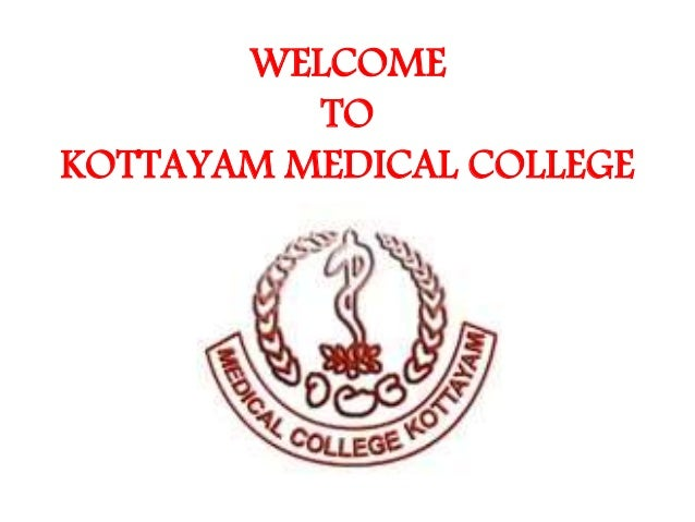 WELCOME TO KOTTAYAM MEDICAL COLLEGE