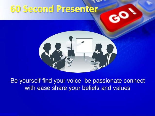 GO 60 second tips to  Great Presentations   Slide 3