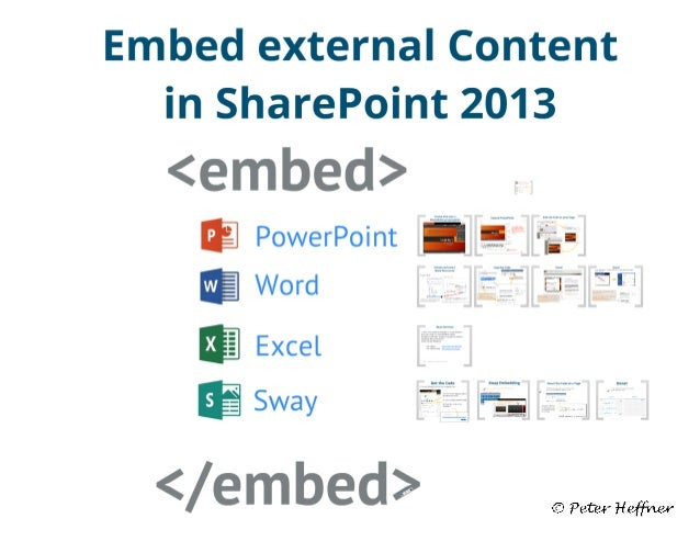 Embed external Content in SharePoint 2013  <embed>  E PowerPoint         </ embed>  (9 Peter Hé'/ ff! /184'