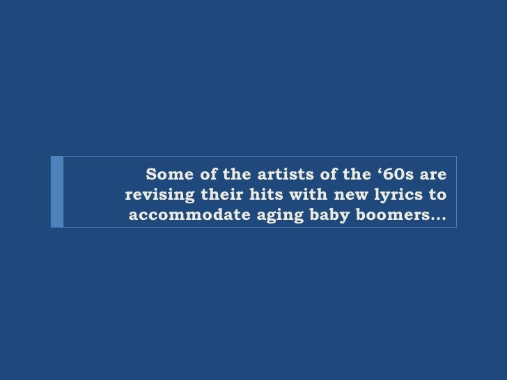 Some of the artists of the '60s are revising their hits with new lyrics to accommodate aging baby boomers…