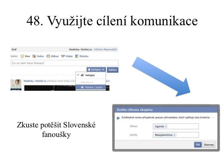 48. Využijte cílení komunikace Zkuste potěšit Slovenské fanoušky