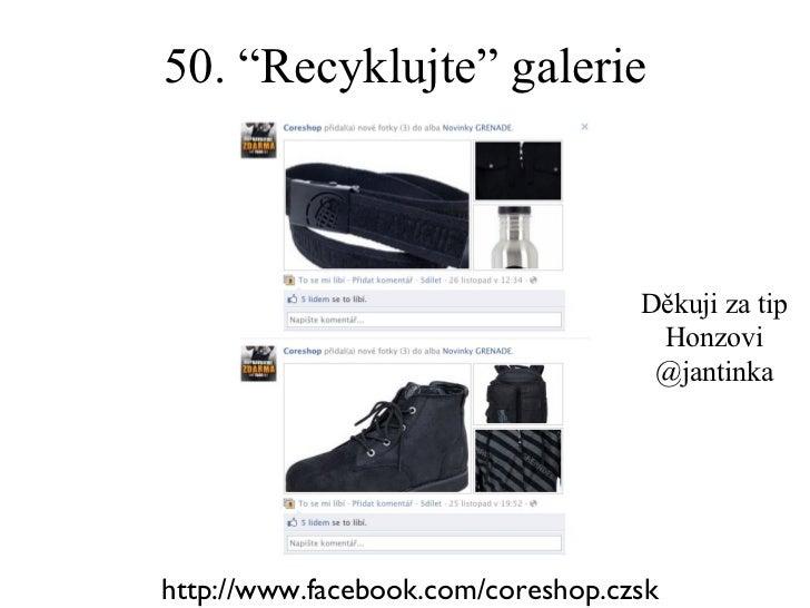 """50. """" Recyklujte """"  galerie http://www.facebook.com/coreshop.czsk Děkuji za tip Honzovi @jantinka"""