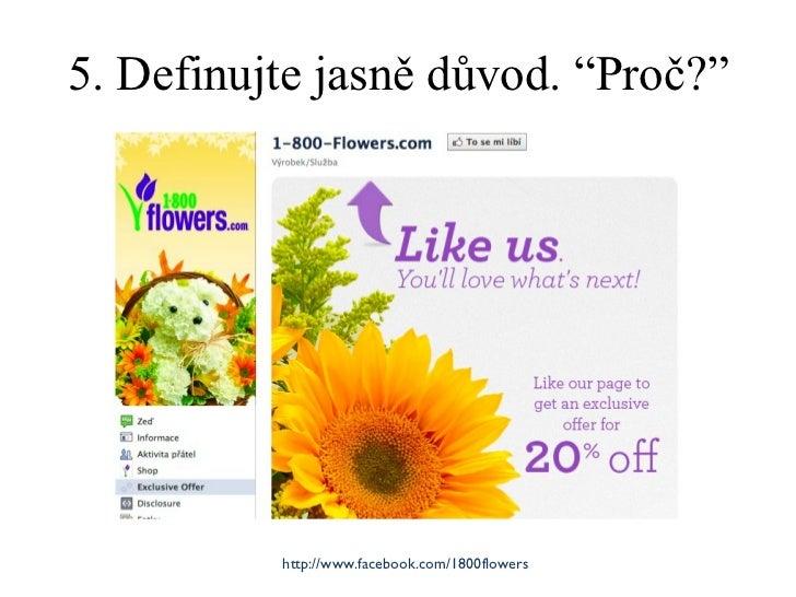 """5. Definujte jasně důvod. """" Proč? """" http://www.facebook.com/1800flowers"""