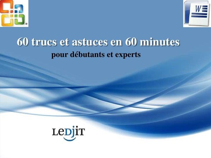 60 trucs et astuces en 60 minutes<br />pour débutants et experts<br />