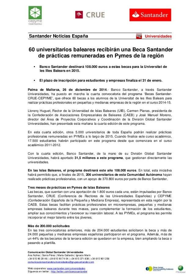 Comunicación Global Santander Universidades  Ana Núñez   Sonia Pérez   Marta Gallardo   Ignacio Marín  +34 615 90 29 46   ...