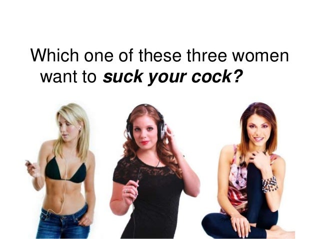 Dick Girls Suck Want Who To
