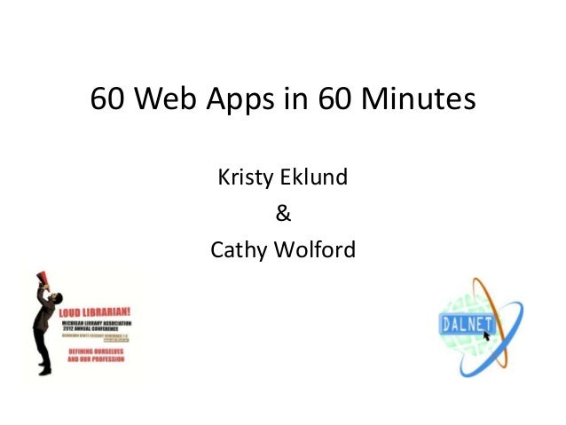 60 Web Apps in 60 MinutesKristy Eklund&Cathy Wolford