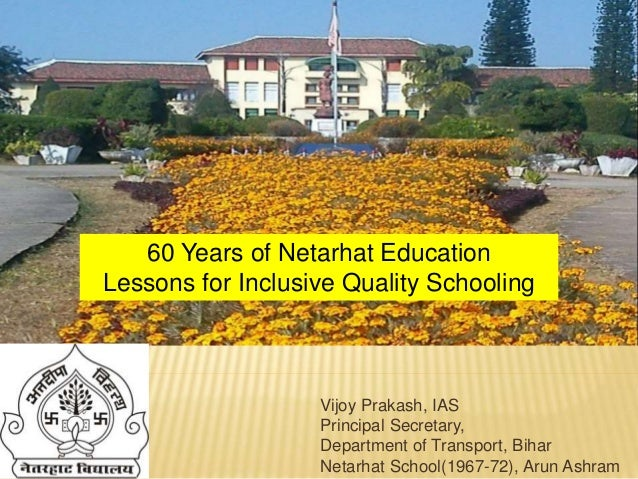 Vijoy Prakash, IAS Principal Secretary, Department of Transport, Bihar Netarhat School(1967-72), Arun Ashram 60 Years of N...