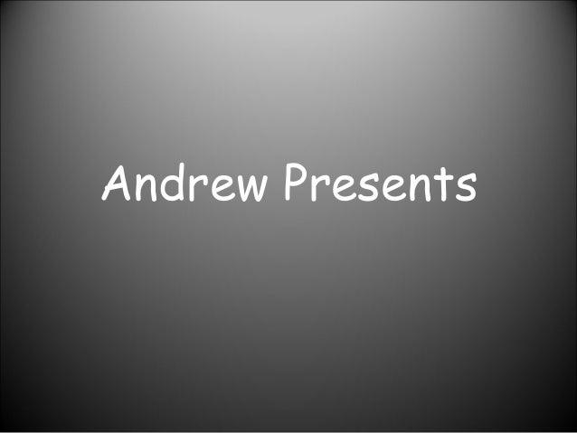 Andrew Presents