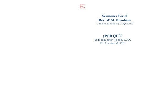 """SpanishWhy?61-0413Sermones Por elRev. W.M. Branham""""...en los días de la voz..."""" Apoc.10:7¿POR QUÉ?En Bloomington, Illinois..."""