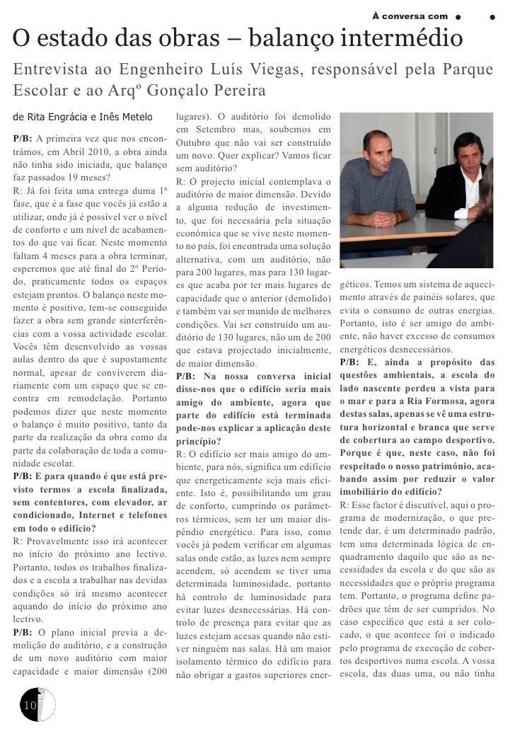 À conversa comO estado das obras – balanço intermédioEntrevista ao Engenheiro Luís Viegas, responsável pela ParqueEscolar ...