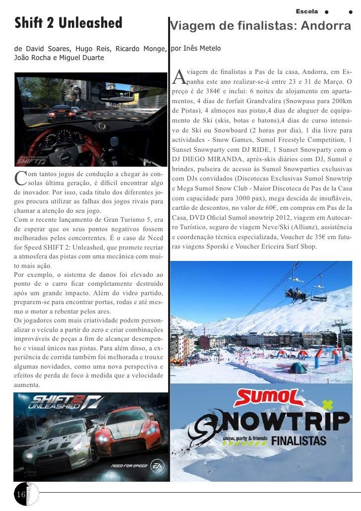 EscolaShift 2 Unleashed                                       Viagem de finalistas: Andorrade David Soares, Hugo Reis, Ric...