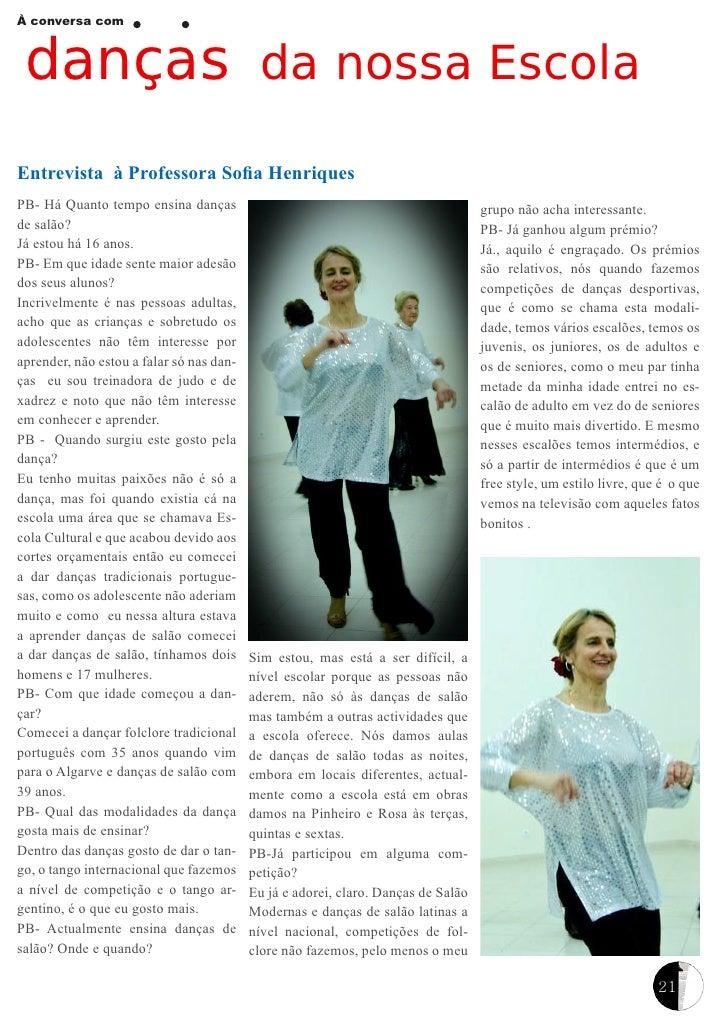 À conversa com danças da nossa EscolaEntrevista à Professora Sofia HenriquesPB- Há Quanto tempo ensina danças             ...