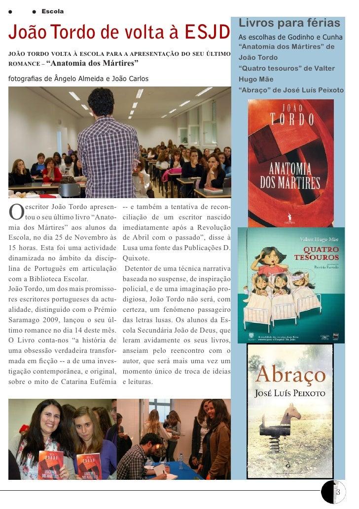 Escola                                                                            Livros para fériasJoão Tordo de volta à ...