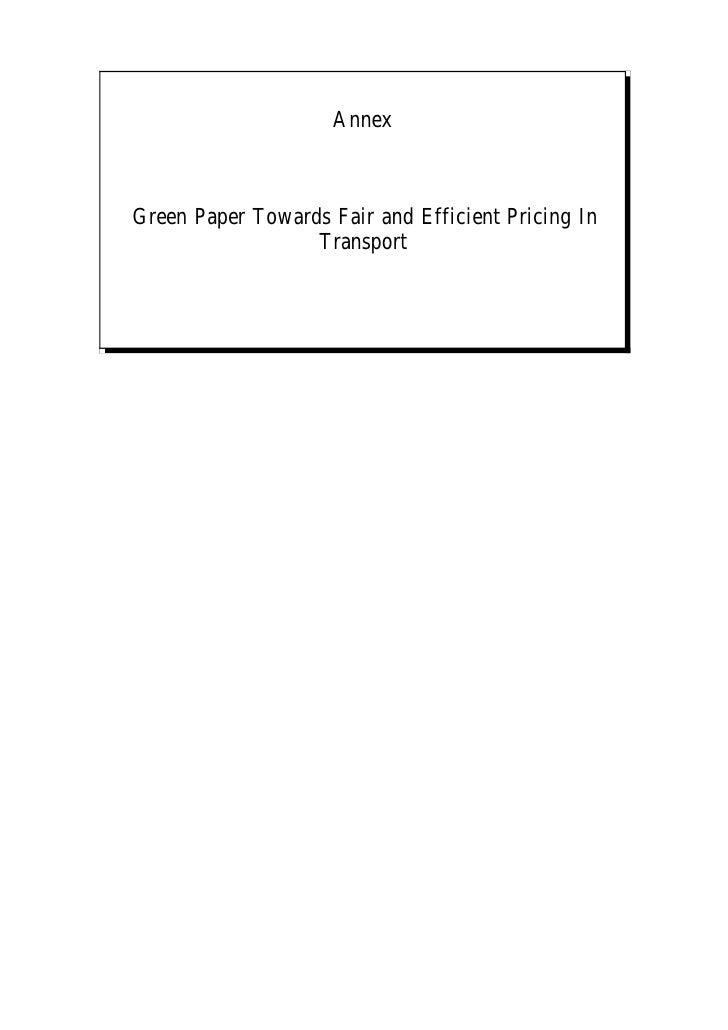 Annex    Green Paper Towards Fair and Efficient Pricing In                   Transport