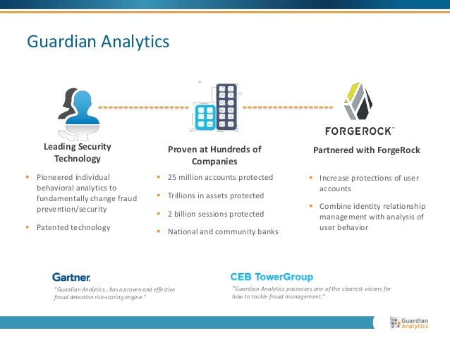 Guardian Analytics  Proven at Hundreds of  Companies   Pioneered individual  behavioral analytics to  fundamentally chang...