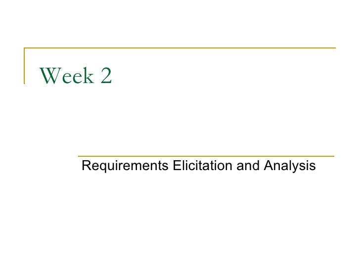 Week 2 Requirements Elicitation and Analysis