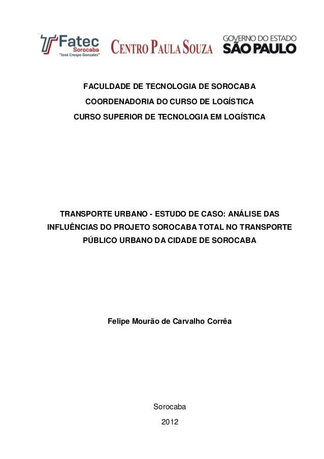 FACULDADE DE TECNOLOGIA DE SOROCABA COORDENADORIA DO CURSO DE LOGÍSTICA CURSO SUPERIOR DE TECNOLOGIA EM LOGÍSTICA TRANSPOR...