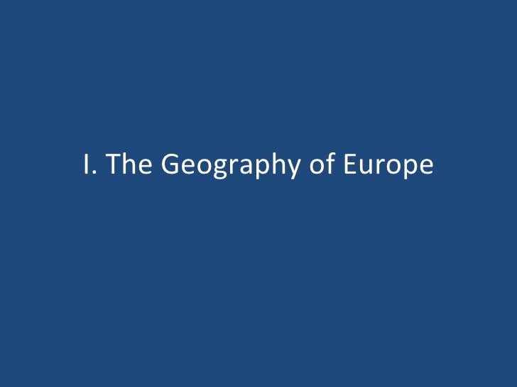 I. The Geography of Europe