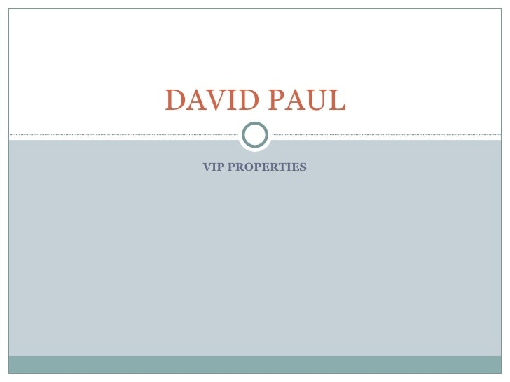VIP PROPERTIES DAVID PAUL