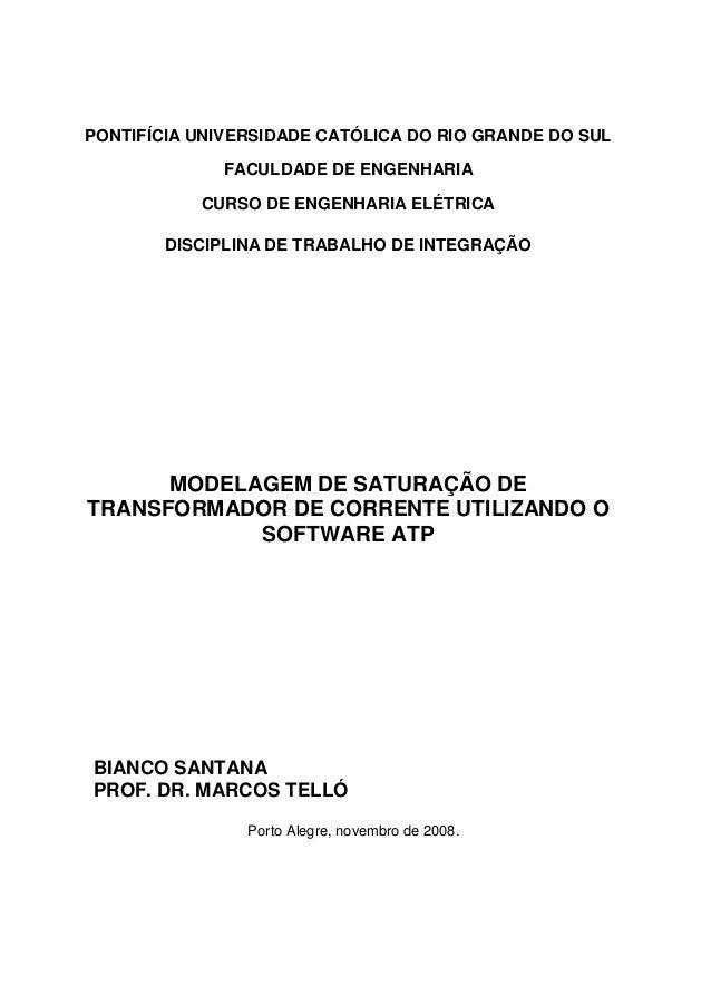 PONTIFÍCIA UNIVERSIDADE CATÓLICA DO RIO GRANDE DO SUL FACULDADE DE ENGENHARIA CURSO DE ENGENHARIA ELÉTRICA DISCIPLINA DE T...