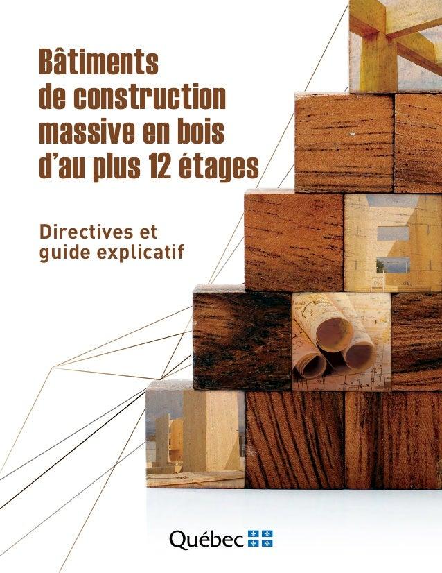 Directives et guide explicatif Bâtiments de construction massive en bois d'au plus 12 étages Avis au lecteur sur l'accessi...