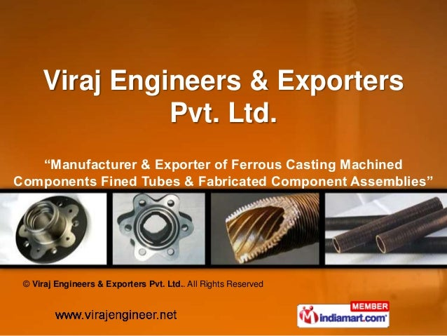 "Viraj Engineer & Exporter               Pvt. Ltd.   ""Manufacturer & Exporter of Ferrous Casting MachinedComponents Fined T..."