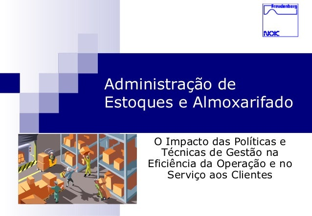 1Administração deEstoques e AlmoxarifadoO Impacto das Políticas eTécnicas de Gestão naEficiência da Operação e noServiço a...