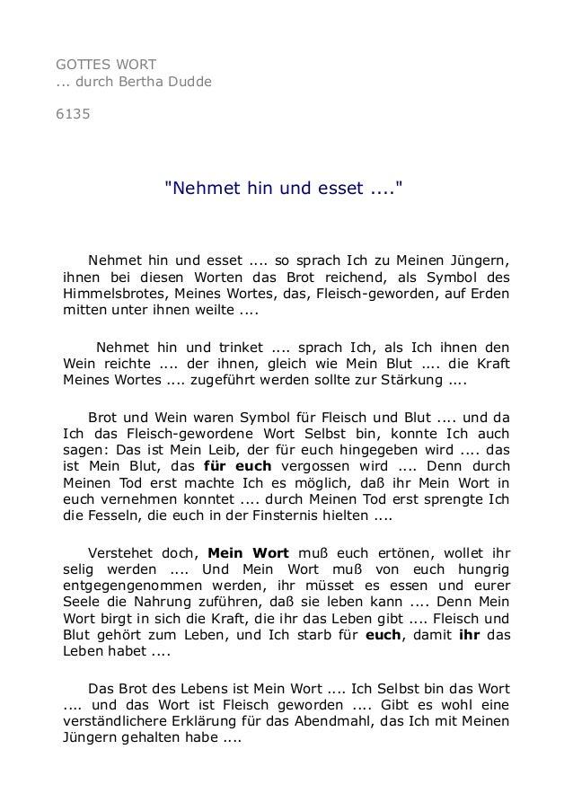 """GOTTES WORT  ... durch Bertha Dudde  6135  """"Nehmet hin und esset ....""""  Nehmet hin und esset .... so sprach Ich zu Meinen ..."""