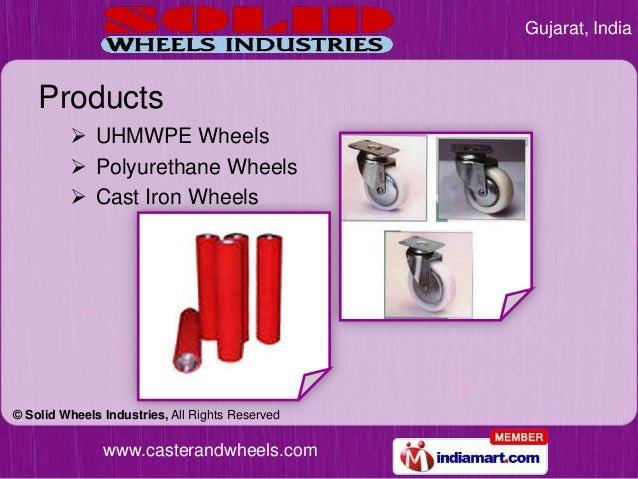 Gujarat, India    Products          UHMWPE Wheels          Polyurethane Wheels          Cast Iron Wheels© Solid Wheels ...