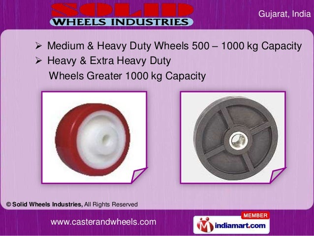 Gujarat, India          Medium & Heavy Duty Wheels 500 – 1000 kg Capacity          Heavy & Extra Heavy Duty           Wh...