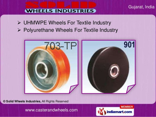 Gujarat, India          UHMWPE Wheels For Textile Industry          Polyurethane Wheels For Textile Industry© Solid Whee...