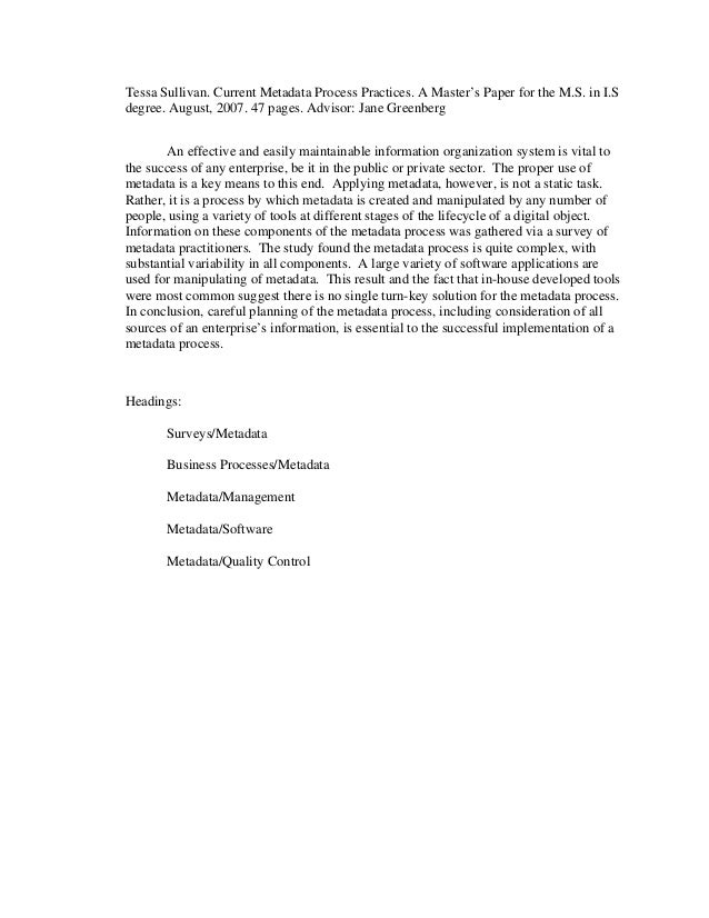 Tessa Sullivan. Current Metadata Process Practices. A Master's Paper for the M.S. in I.S degree. August, 2007. 47 pages. A...