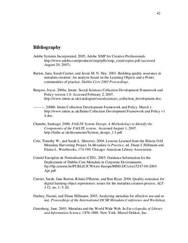 42 Bibliography Adobe Systems Incorporated. 2005. Adobe XMP for Creative Professionals. http://www.adobe.com/products/xmp/...