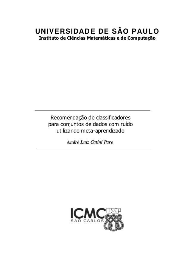 UNIVERSIDADE DE SÃO PAULO Instituto de Ciências Matemáticas e de Computação Recomendação de classificadores para conjuntos...