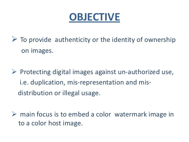 OBJECTIVE To provide authenticity or the identity of ownership   on images. Protecting digital images against un-authori...