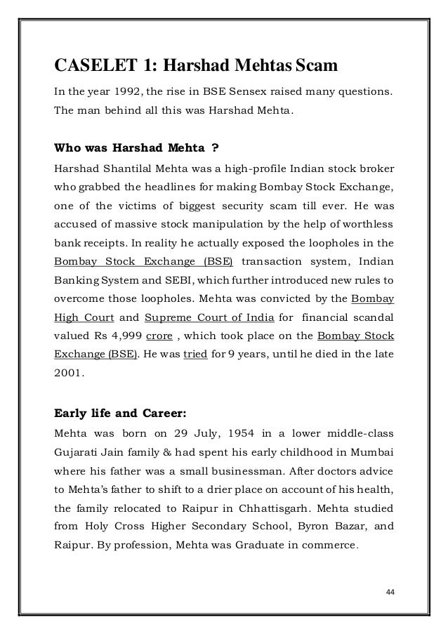 sebi regulations against harshad mehta s scam But until harshad mehta's little trick of helping himself to over rs700 crore from the state bank of india (sbi) through a non-existent sgl (securities general ledger) receipt was discovered by the bank, the rest of the information that one gathered was of little value.