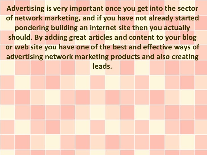 Advertising is very important once you get into the sectorof network marketing, and if you have not already started   pond...