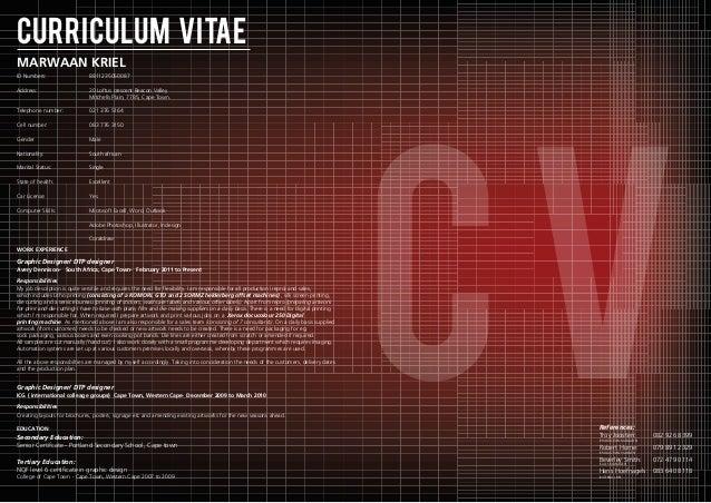 cV cURRICULUM VITAE MARWAAN KRIEL ID Numbers: 8811235050087 Address: 20 Loftus crescent Beacon Valley Mitchells Plain, 778...