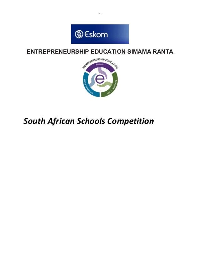 1 ENTREPRENEURSHIP EDUCATION SIMAMA RANTA South African Schools Competition