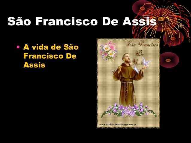 São Francisco De Assis • A vida de São Francisco De Assis