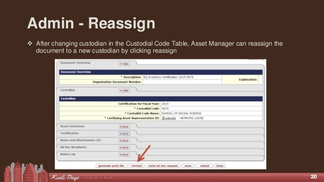 2020 Admin - Reassign  After changing custodian in the Custodial Code Table, Asset Manager can reassign the document to a...
