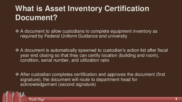 33 What is Asset Inventory Certification Document?  A document to allow custodians to complete equipment inventory as req...