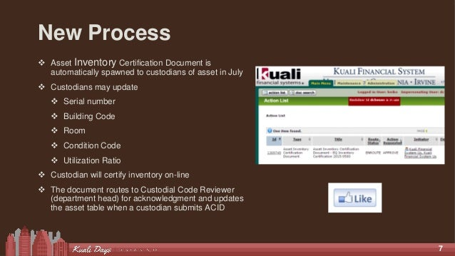 7 New Process  Asset Inventory Certification Document is automatically spawned to custodians of asset in July  Custodian...