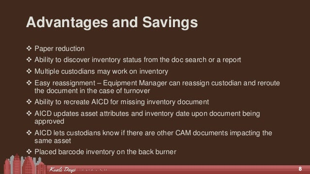 88 Advantages and Savings  Paper reduction  Ability to discover inventory status from the doc search or a report  Multi...