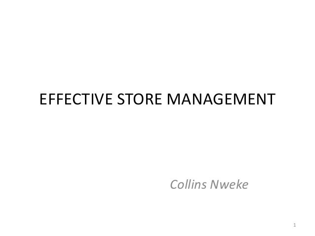EFFECTIVE STORE MANAGEMENT Collins Nweke 1