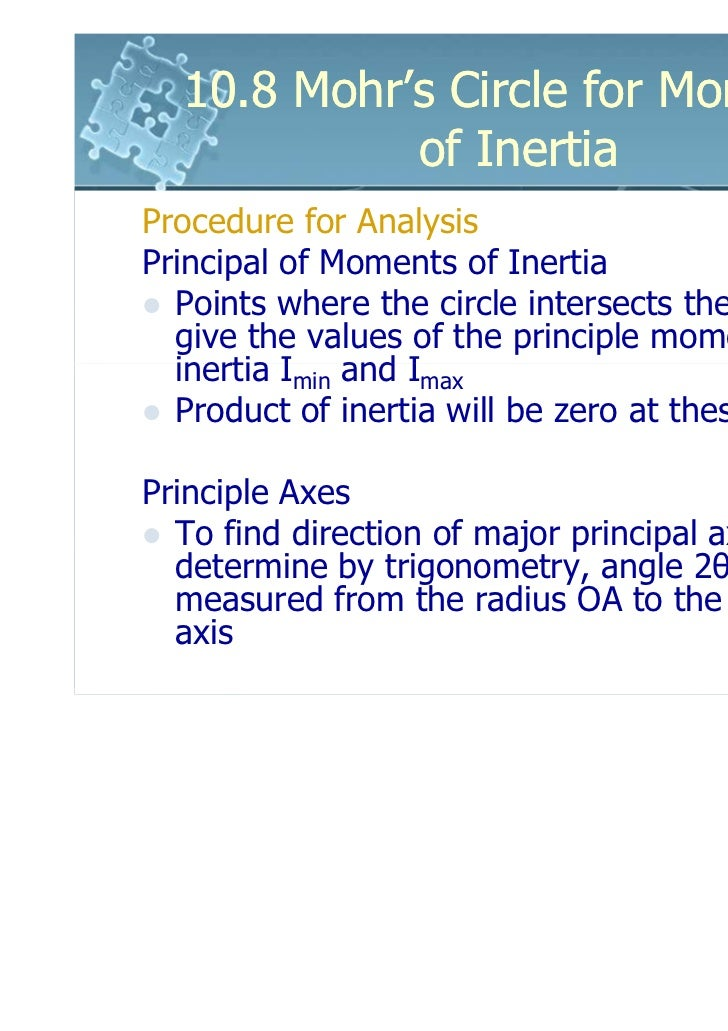 product of inertia and mohrs circle Engineering mechanics: statics in si  104 moments of inertia for composite areas 526 105 product of inertia for  107 mohrs circle for moments of inertia 541.