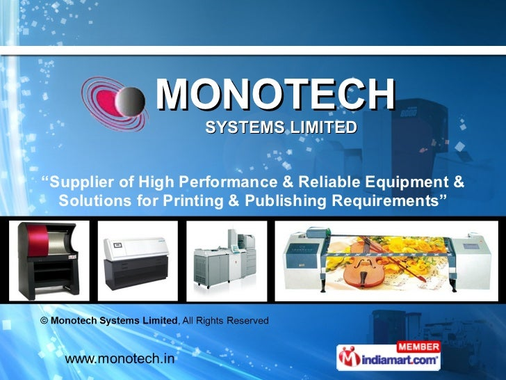 """MONOTECH  SYSTEMS LIMITED """" Supplier of High Performance & Reliable Equipment & Solutions for Printing & Publishing Requir..."""