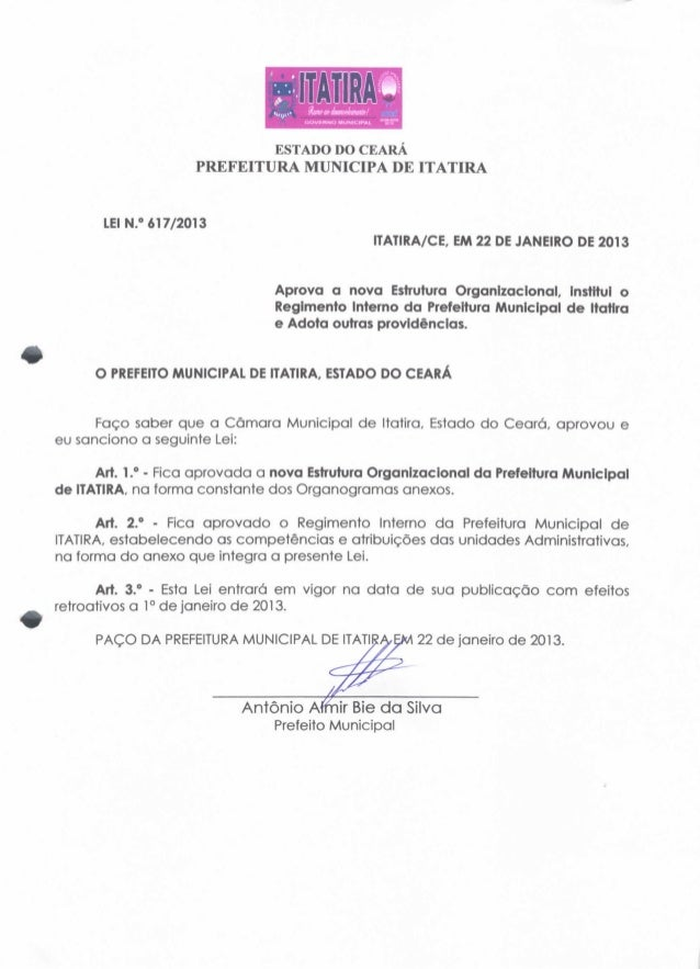 ESTADO DO CEARA  PREFEITURA MUNICIPA DE ITATIRA  LEI N.° 617/2013  IT ATI R A/CE, EM 22 DE JANEIRO DE 2013  Aprova a nova ...